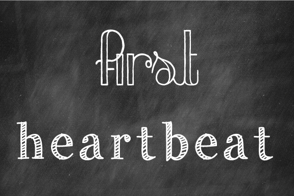 Week 12 – Hearing the 1st heartbeat